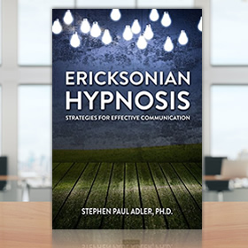 Ericksonian Hypnosis: Strategies for Effective Communications*